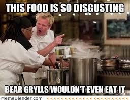 Chef Ramsy Meme - gordon ramsay this food is so disgusting meme shuffle