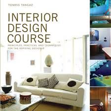 home interior design courses interior design course principles practices and techniques for