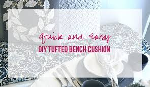 How To Make Bench Cushions Easy Quick And Easy Diy Tufted Bench Cushion Happily Ever After Etc