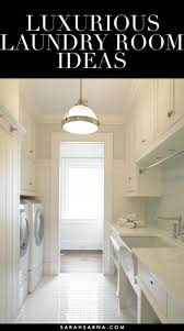 Decorated Laundry Rooms by 20 Luxurious Laundry Room Ideas Sarah Sarna