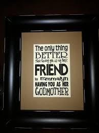 Godmother Gifts To Baby 26 Best Godchild Godmother Godfather Quotes Images On Pinterest