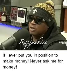 Make Money From Memes - thebre if i ever put you in position to make money never ask me for