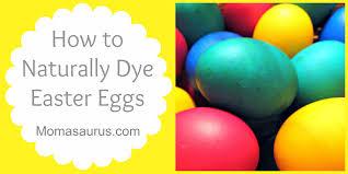diy natural easter egg dye momasaurus