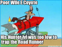 Wile E Coyote Meme - meme maker poor wile e coyote his hunter lvl was too low to trap