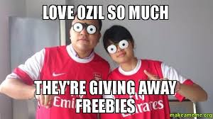 Ozil Meme - love ozil so much they re giving away freebies make a meme