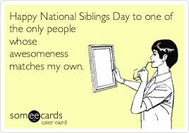National Sibling Day Meme - lisa newlin seriouslywhy my brother should celebrate national