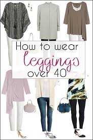 pattern leggings pinterest how to wear leggings over 40 50 60 and beyond 40plusstyle com