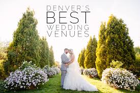 wedding venues in denver denver s best wedding venues newell jones jones denver