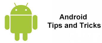 android tricks 11 android tips and tricks for your smartphones 2018