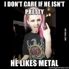 Metal Meme - why you should date a typical metal chick the new furythe new fury
