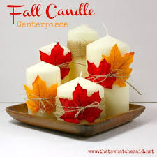 create a fabulous fall candle centerpiece for next to nothing great