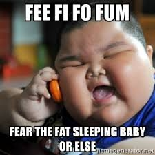 Sleeping Baby Meme - fee fi fo fum fear the fat sleeping baby or else fat chinese kid