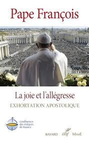 si e apostolique la joie et l allégresse exhortation apostolique pape françois