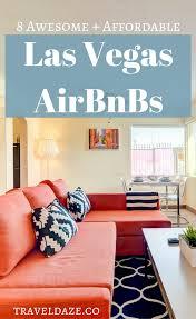 las vegas airbnb 8 awesome u0026 affordable airbnbs in las vegas
