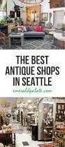 Home Decor Seattle My 8 Favorite Antique Vintage Shops In Seattle