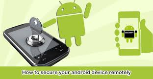 secure android how to secure your android device remotely
