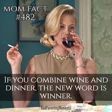 Funny Memes About Moms - wine and dinner winner sassy retro humor http ibeebz com