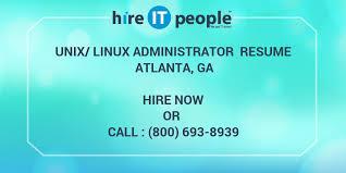 Unix Resume Job by Unix Linux Administrator Resume Atlanta Ga Hire It People We