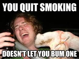 Smoking Memes - you quit smoking doesn t let you bum one good guy shark quickmeme