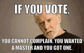 George Carlin Meme - if you vote can t complain george carlin sticker blasted rat