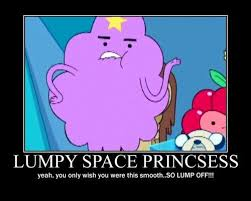 Lumpy Space Princess Meme - lumpy space princess meme oh my glob pinterest lumpy space