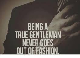 Gentleman Meme - being a true gentleman never goes out of fashion meme on me me
