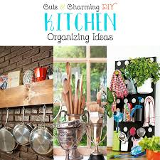 cute and charming diy kitchen organizing ideas the cottage market
