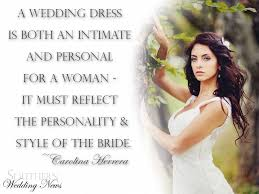 wedding dress quotes quote a wedding dress is both an intimate and personal for a