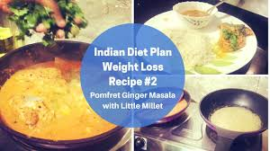 indian diet plan for weight loss recipe 2 pomfret ginger