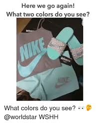 Here We Go Meme - here we go again what two colors do you see flonr what colors do