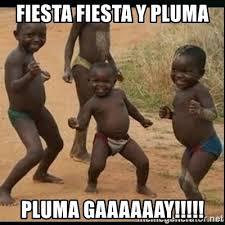 Gaaaaaay Meme - fiesta fiesta y pluma pluma gaaaaaay dancing black kid