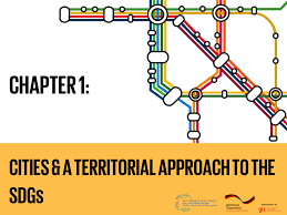 Getting Around Local And Regional by Chapter 1 Cities And A Territorial Approach To The Sdgs