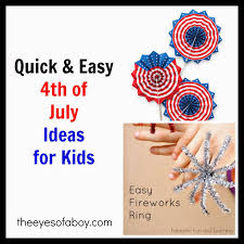 quick u0026 easy 4th of july ideas for kids food crafts and more
