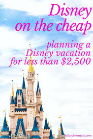 disney on the cheap planning a disney vacation for less than