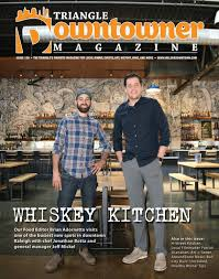 whiskey kitchen triangle downtowner magazine issue 126 by
