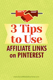 3 tips to use affiliate links on pinterest social media examiner