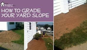 a backyard yard grading 101 how to grade a yard for proper drainage pretty