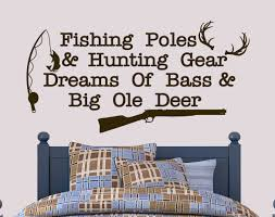 fishing poles and hunting gear dreams bass and big ole deer