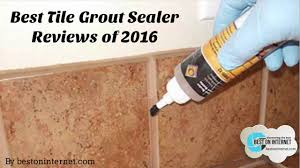 Sealant For Laminate Flooring Best Tile Grout Sealer Reviews Of 2017 Youtube