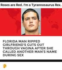 Florida Man Meme - roses are red i m a tyrannosaurus rex florida man ripped