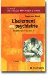 chambre isolement psychiatrie l isolement en psychiatrie dominique friard 9782294008344