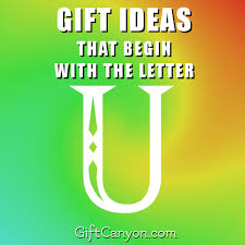 big list of gifts that begin with the letter u gift
