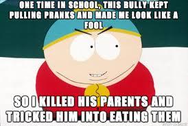 Revenge Memes - lets just take these bully revenge memes to their ultimate