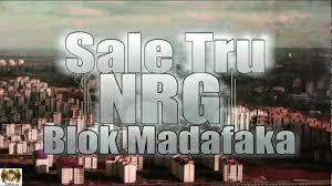 sale tru feat nrg blok madafaka download mp3 youtube