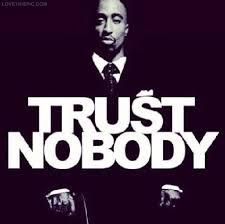 Trust No One Meme - trust no one quotes tumblr trust no one quotes pinterest trust