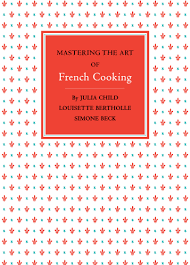 mastering the art of french cooking u2013 purpleteal
