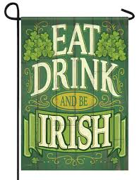 Decorative Garden Flags Eat Drink And Be Irish Garden Flag I Americas Flags