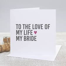 To My Bride Card To My Bride U0027 Wedding Day Card By Slice Of Pie Designs