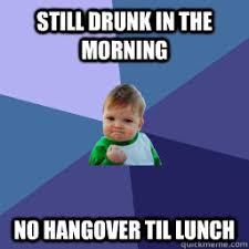 Funny Hangover Memes - no hangover memes quickmeme