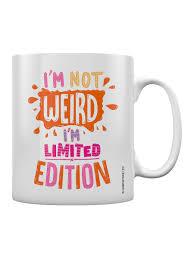 i u0027m not weird i u0027m limited edition mug buy online at grindstore com